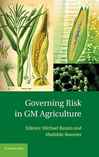 Governing Risk in GM Agriculture By Michael  Baram