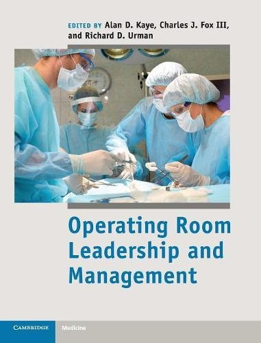 Operating Room Leadership and Management By Edited by Alan D. Kaye