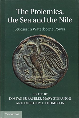 The Ptolemies, the Sea and the Nile By Professor Kostas Buraselis (University of Athens, Greece)