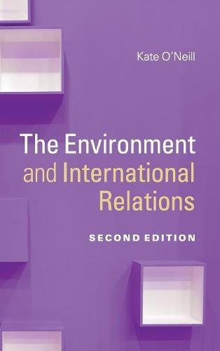 The Environment and International Relations By Kate O'Neill (University of California, Berkeley)