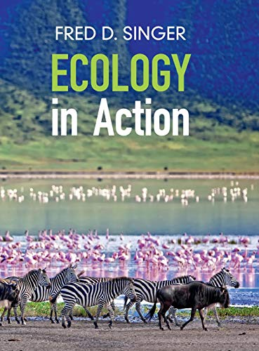 Ecology in Action By Fred D. Singer (Radford University, Virginia)