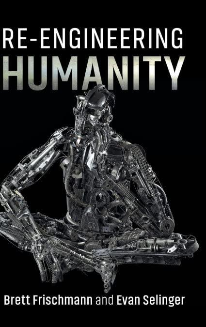 Re-Engineering Humanity By Brett Frischmann