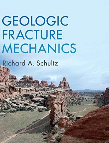 Geologic Fracture Mechanics By Richard A. Schultz