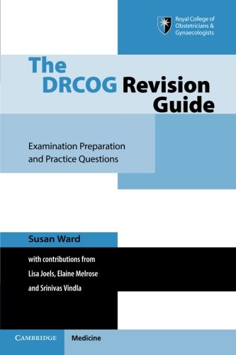 The Drcog Revision Guide: Examination Preparation And Practice Questions By Susan Ward