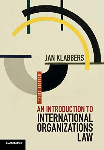 An Introduction to International Organizations Law By Jan Klabbers (University of Helsinki)