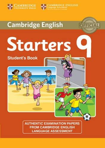 Cambridge English Young Learners 9 Starters Student's Book: Authentic Examination Papers from Cambridge English Language Assessment Other