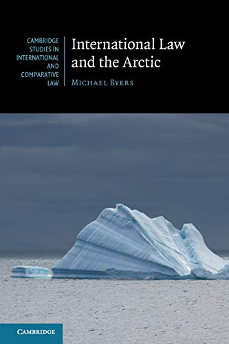 International Law and the Arctic by Michael Byers (University of British Columbia, Vancouver)