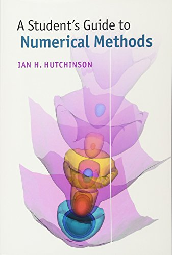 A Student's Guide to Numerical Methods By Ian H. Hutchinson (Massachusetts Institute of Technology)