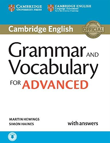 Grammar and Vocabulary for Advanced Book with Answers and Audio: Self-Study Grammar Reference and Practice (Cambridge Grammar for Exams) By Martin Hewings (University of Birmingham)
