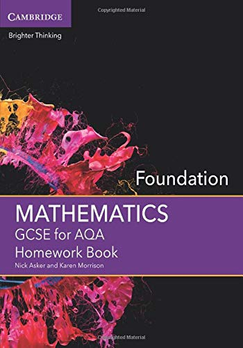 GCSE Mathematics for AQA Foundation Homework Book By Nick Asker