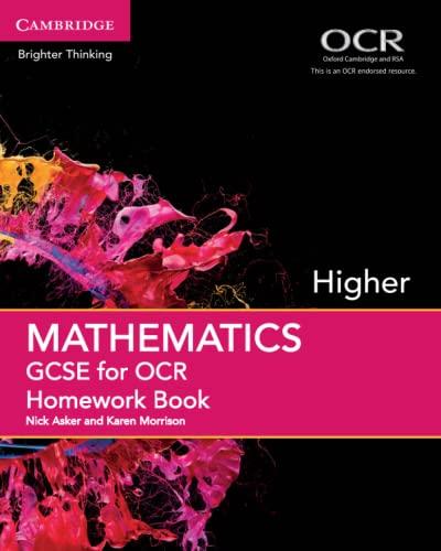 GCSE Mathematics for OCR Higher Homework Book By Nick Asker