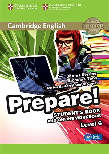 Cambridge English Prepare! Level 6 Student's Book and Online Workbook By James Styring