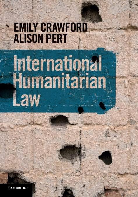 International Humanitarian Law By Emily Crawford (University of Sydney)