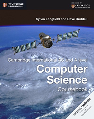 Cambridge International AS and A Level Computer Science Coursebook by Sylvia Langfield