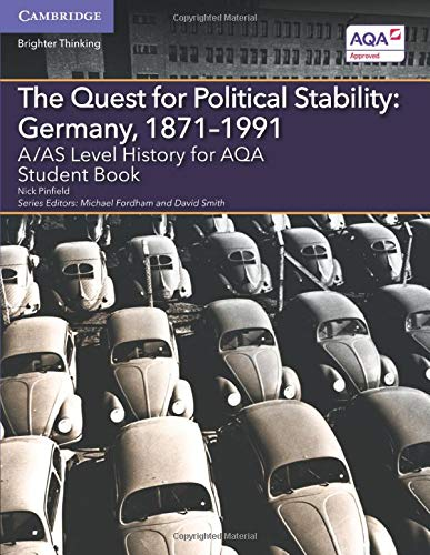 A/AS Level History for AQA The Quest for Political Stability: Germany, 1871-1991 Student Book By Nick Pinfield