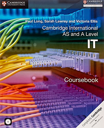 Cambridge International AS and A Level IT Coursebook with CD-ROM by Paul Long