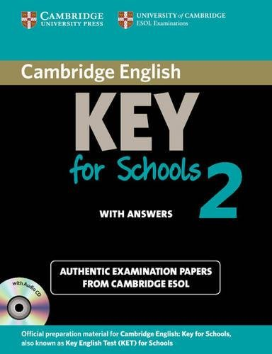 Cambridge English Key for Schools 2 Self-study Pack (Student's Book with Answers and Audio CD): Authentic Examination Papers from Cambridge ESOL (KET Practice Tests) By Cambridge ESOL