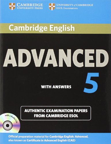 Cambridge English Advanced 5 Self-study Pack (Student's Book with Answers and Audio CDs (2)): Authentic Examination Papers from Cambridge ESOL (CAE Practice Tests) By Cambridge ESOL