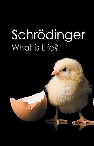 What is Life?: With Mind and Matter and Autobiographical Sketches (Canto Classics) By Erwin Schrodinger