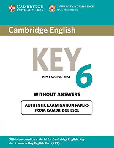 Cambridge English Key 6 Student's Book without Answers By Cambridge ESOL