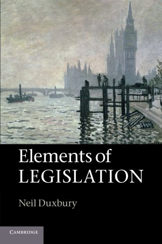 Elements of Legislation By Neil Duxbury (London School of Economics and Political Science)