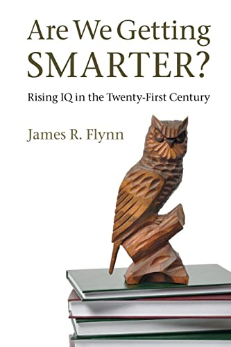 Are We Getting Smarter? By James R. Flynn (University of Otago, New Zealand)