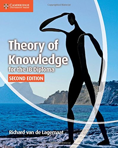 Theory of Knowledge for the IB Diploma by Richard van de Lagemaat