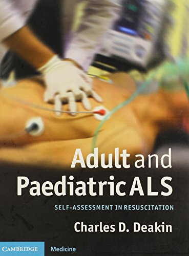 Adult and Paediatric ALS: Self-assessment in Resuscitation By Charles D. Deakin