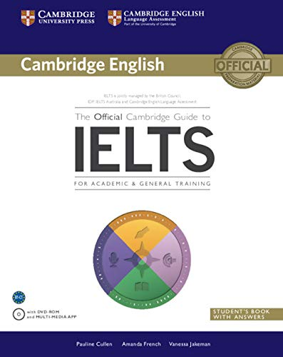 The Official Cambridge Guide to IELTS Student's Book with Answers with DVD-ROM (Cambridge English) By Pauline Cullen