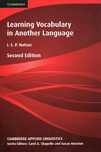 Learning Vocabulary in Another Language By I. S. P. Nation (Victoria University of Wellington)