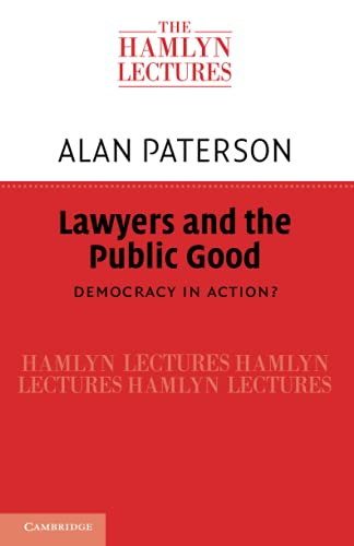 Lawyers and the Public Good By Alan Paterson (University of Strathclyde)
