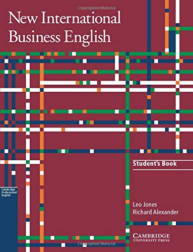 New International Business English Student's Book: Communication Skills In English For Business Purposes By Leo Jones