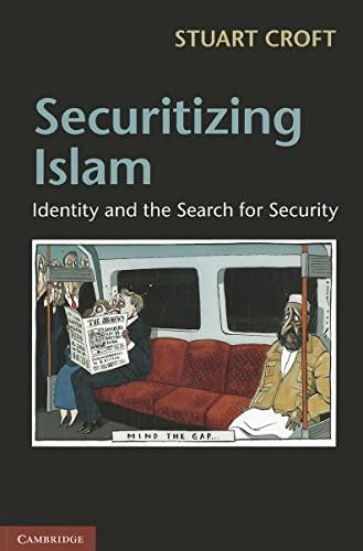 Securitizing Islam By Stuart Croft (University of Warwick)