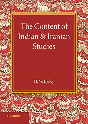 The Content of Indian and Iranian Studies By H. W. Bailey