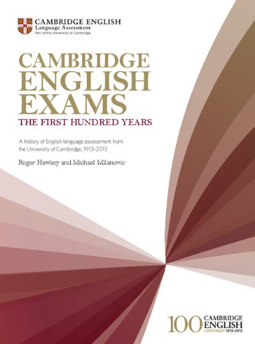 Cambridge English Exams - The First Hundred Years By Roger A. Hawkey