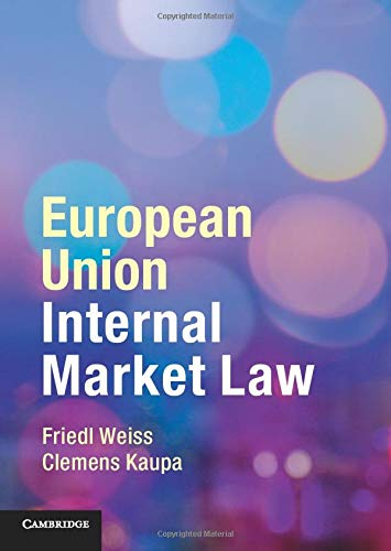 European Union Internal Market Law By Friedl Weiss (Universitat Wien, Austria)