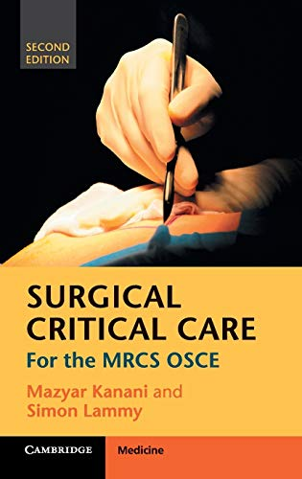 Surgical Critical Care: For the MRCS OSCE by Mazyar Kanani