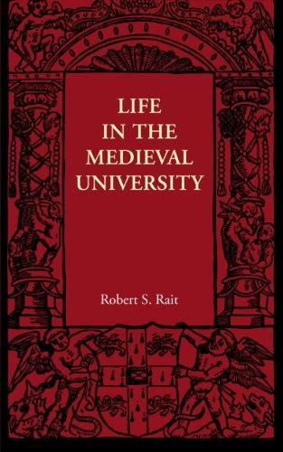Life in the Medieval University By Robert S. Rait