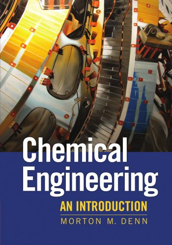 Chemical Engineering: An Introduction (Cambridge Series in Chemical Engineering) By Morton M. Denn