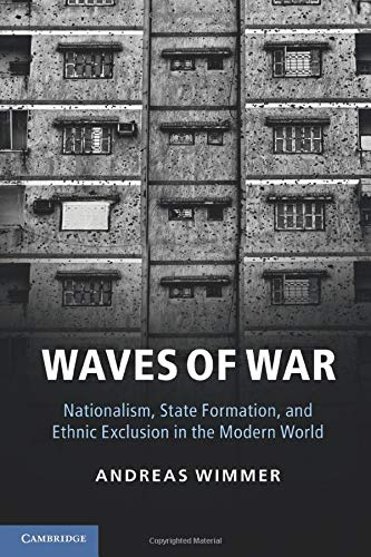 Waves of War By Andreas Wimmer (Princeton University, New Jersey)