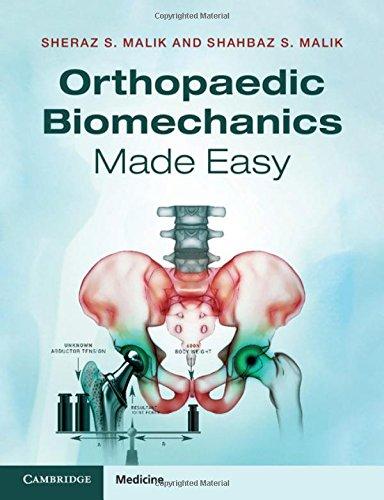 Orthopaedic Biomechanics Made Easy By Sheraz S. Malik
