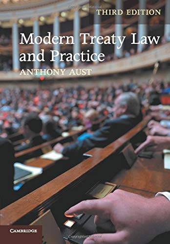 Modern Treaty Law and Practice by Anthony Aust (London School of Economics and Political Science)