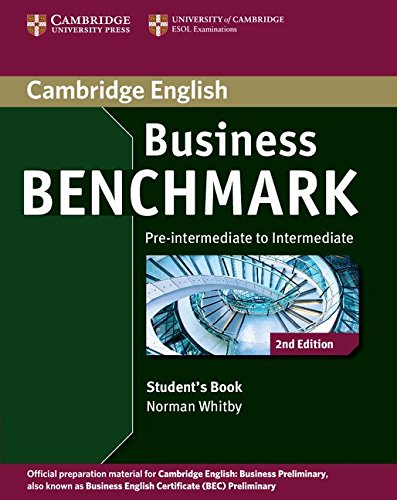 Business Benchmark Pre-intermediate to Intermediate Business Preliminary Student's Book (Cambridge English) By Norman Whitby