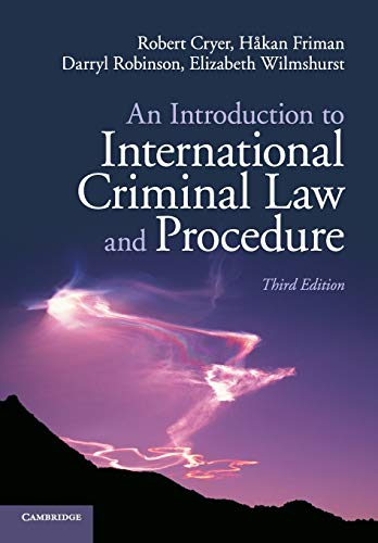An Introduction to International Criminal Law and Procedure by Robert Cryer (University of Birmingham)