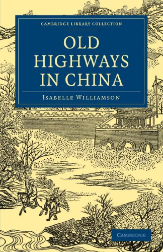 Old Highways In China Cambridge Library Collection