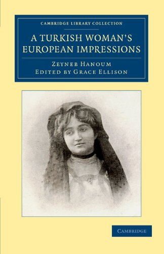 A Turkish Woman's European Impressions By Zeyneb Hanoum