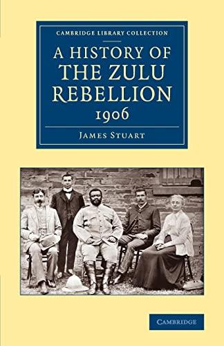 A History of the Zulu Rebellion 1906 By James Stuart