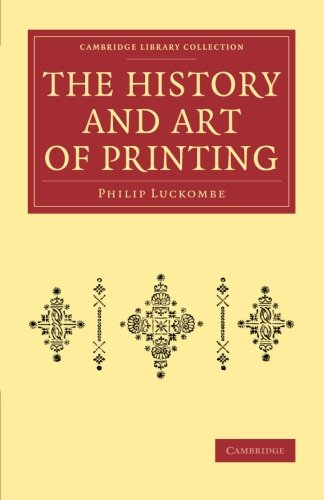 The History and Art of Printing By Philip Luckombe