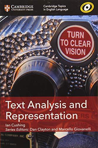 Text Analysis and Representation (Cambridge Topics in English Language) By Ian Cushing