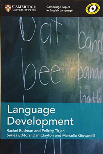Language Development (Cambridge Topics in English Language) By Rachel Rudman